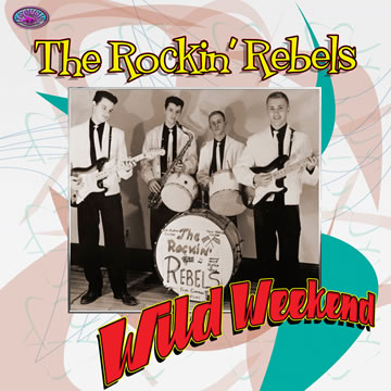 The Rockin' Rebels - Wild Weekend | MUS-008 | MsMusic Productions